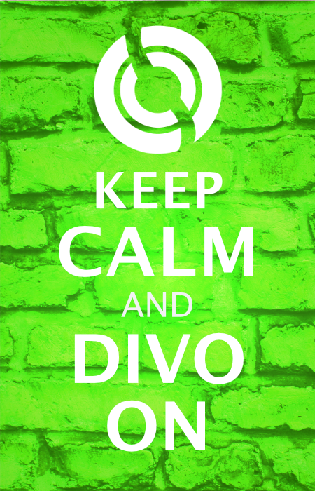 Keep Calm and Divo On