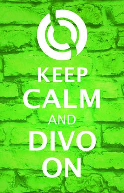 Keep Calm and Divo On