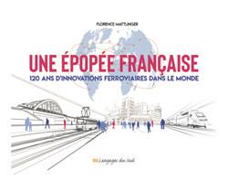 L'industrie ferroviaire, Une épopée française