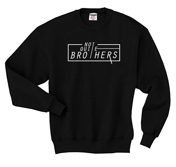 Not Quite Brothers Crew