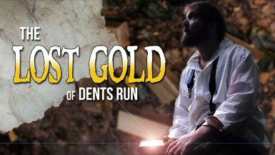 The Lost Gold of Dents Run  | 2019
