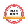 Maa Ki recipes.png