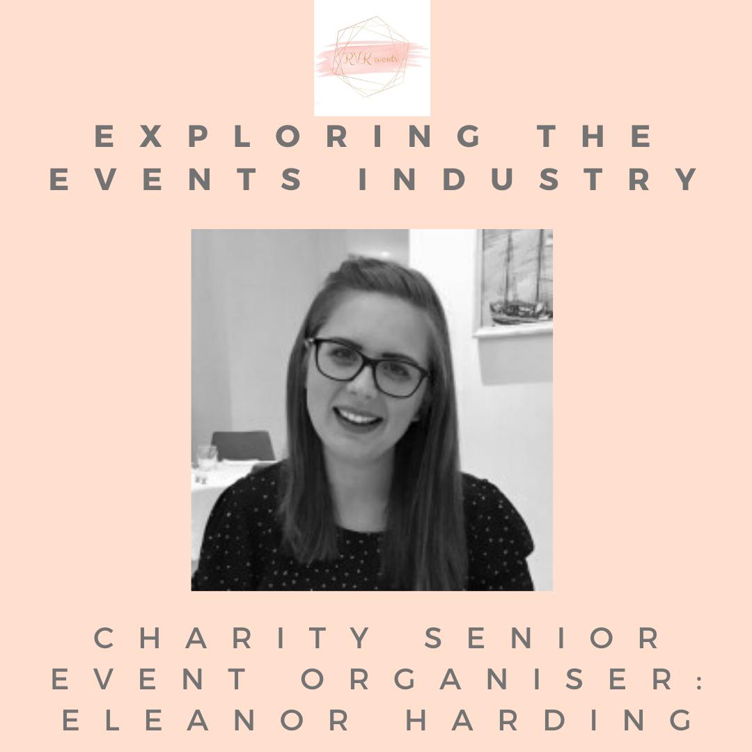 Exploring the Events Industry: Senior Events Organiser, UK Charity - Eleanor Harding