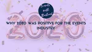 Why 2020 was positive for the events industry
