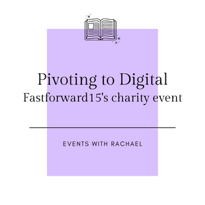 Did Someone Say Pivot? Changing the FastForward15 charity event from live to digital