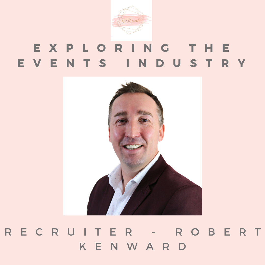 Exploring the Events Industry: Event Recruitment with Robert Kenward