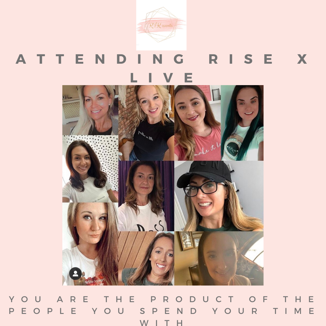 Attending Rise x Live - you are the product of the people you spend your time with.