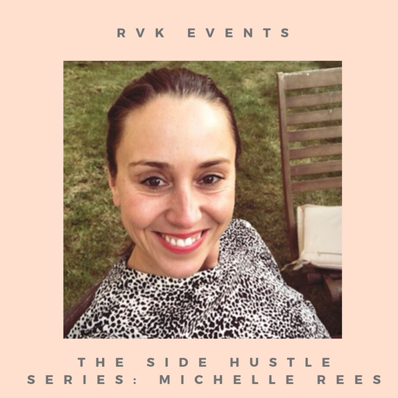 The Side Hustle Series: Michelle Rees
