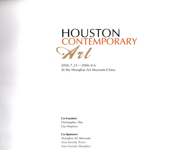 Houston Contemporary Art, 2006 Shanghai Art Museum, China