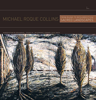 Michael Roque Collins, From Ruins to Resurrection - Sacred Landscapes