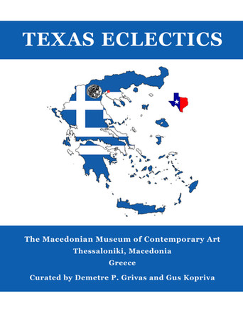 Texas Eclectics, 2018 Macedonian Museum of Contemporary Art, Thessaloniki, Greece