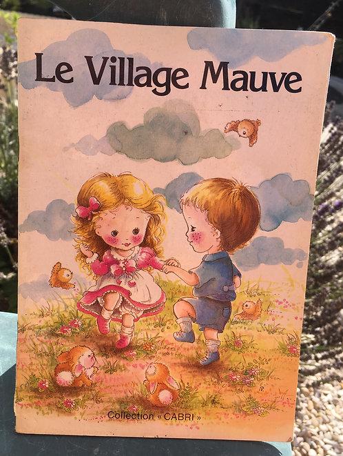 Le village mauve . Livre pour enfants Editions Lito Paris 1985