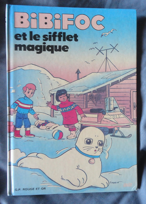 Livre Bibifoc et le sifflet magique. Editions G.P rouge et or .