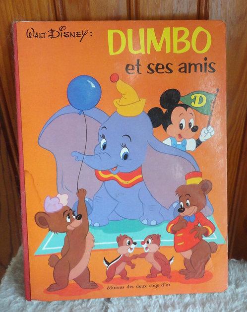 Livre cartonné Dumbo et ses amis Disney 1975 Editions des deux coqs d'or .