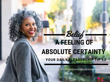 Leadership Tip # 12, Create new Empowering Beliefs, condition your new beliefs so they become habits