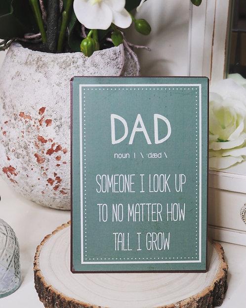 "Metal sign Dad noun ""Someone I look up to.."""