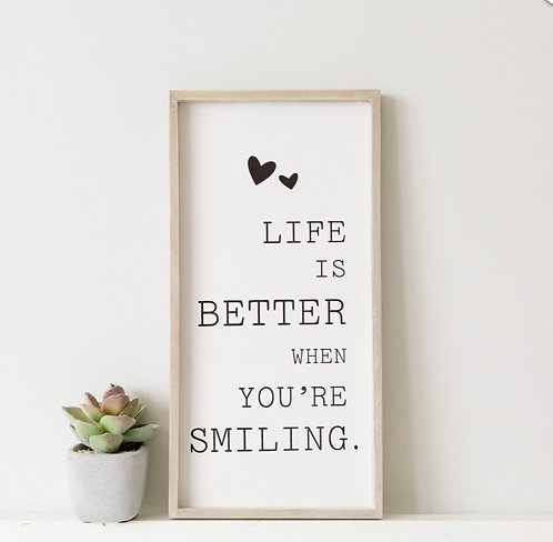 Life Is Better When You are Smiling Plaque