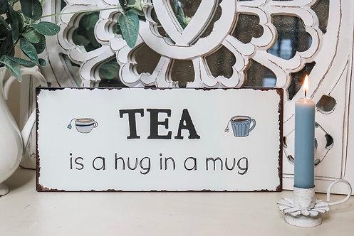 Tea is a Hug in a Mug Sign