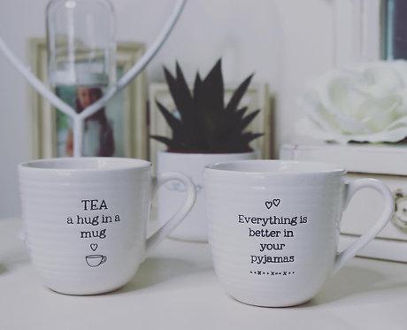 Tea Is A Hug In A Mug or Better in you PJs Mug