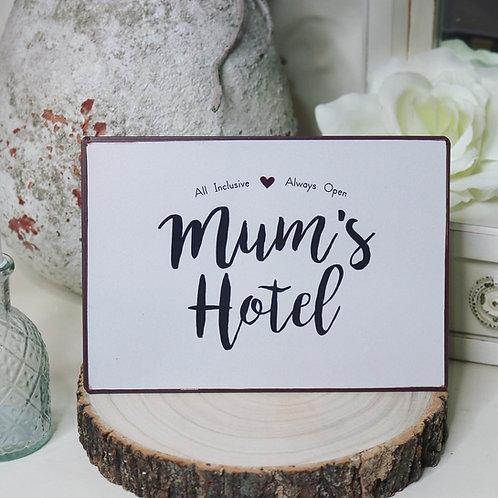 Metal sign Mum's Hotel