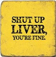 Single Marble Coaster- Shut Up Liver -Yellow