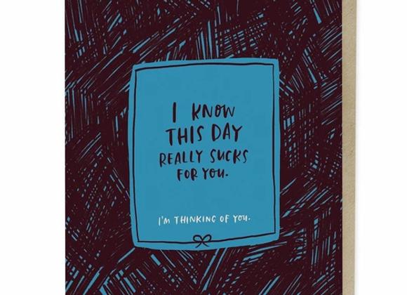This Day Sucks Empathy Card