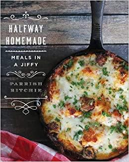 Halfway Homemade Meals Cookbook