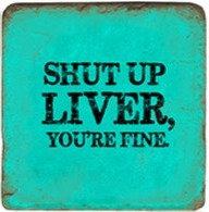 Single Marble Coaster- Shut Up Liver -Blue