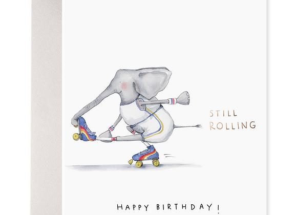 Still Rolling Card