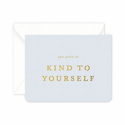 Kind to Yourself Card