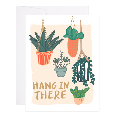 Hang In There Plants Card