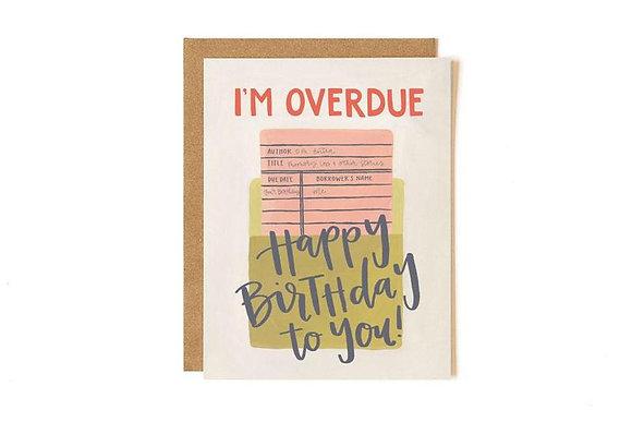 Overdue Birthday Card