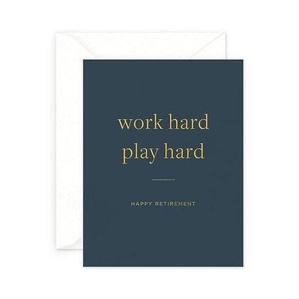 Work Hard Retirement Card