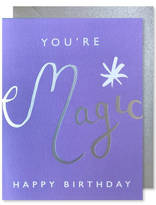 You're Magic Birthday Card