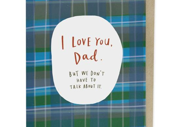 I Love You Dad, Don't Talk About It Card