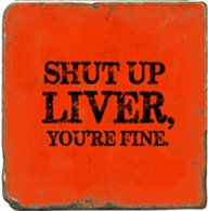 Single Marble Coaster- Shut Up Liver -Red