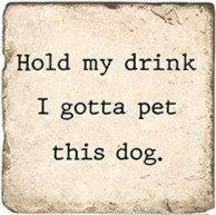 Single Marble Coaster- Hold My Drink- Dog