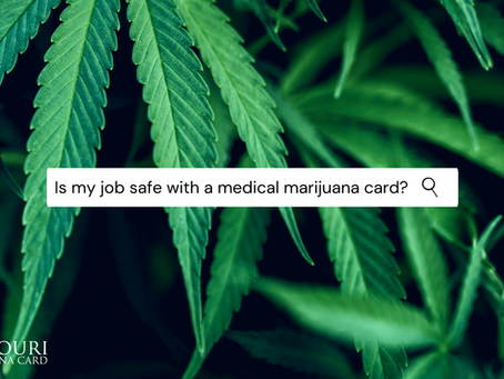 Can I Get Fired for Using Medical Marijuana if I Have a Missouri Marijuana Card?