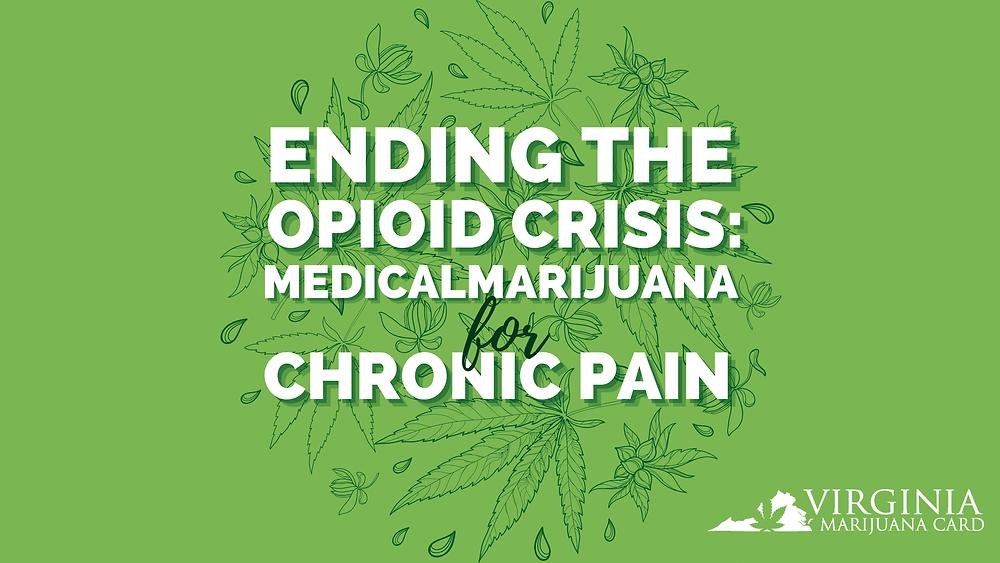 Ending the opioid crisis in Virginia: Medical marijuana for chronic pain