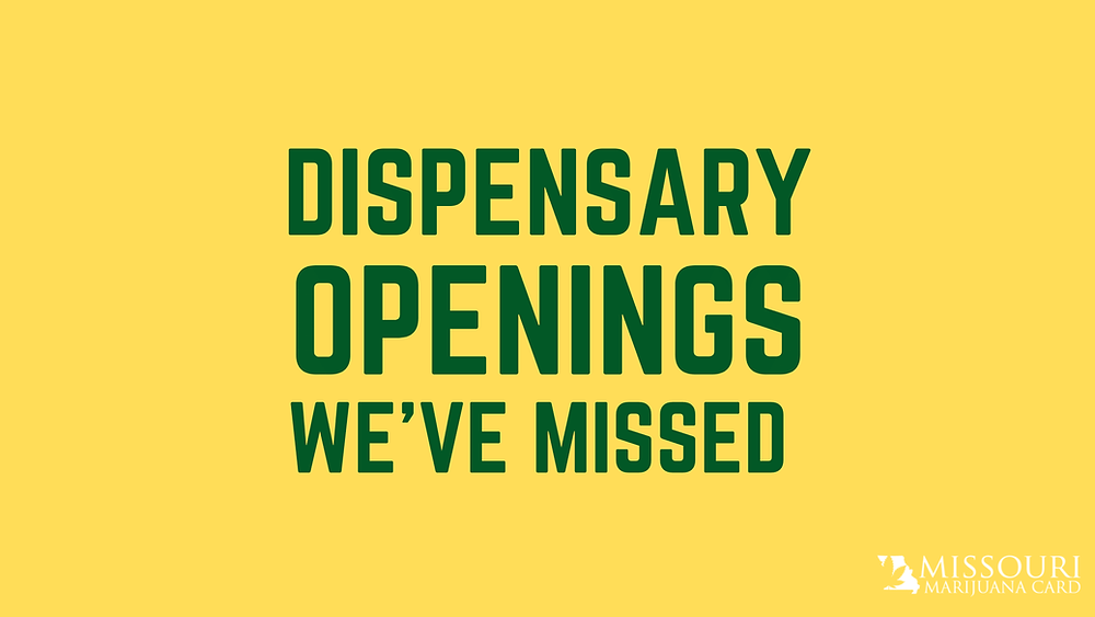Missouri Dispensary Openings We Missed
