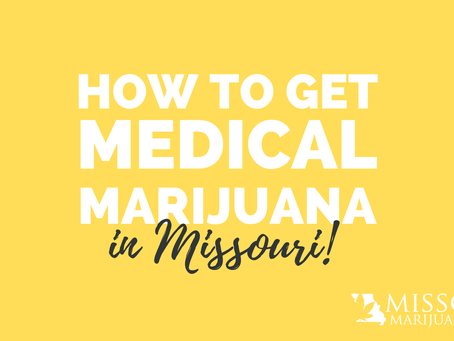 How to Get Approved for Medical Marijuana in Missouri