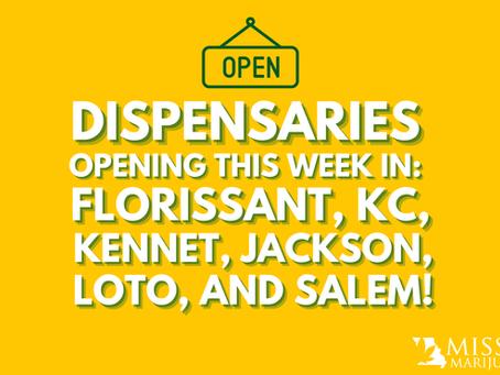 Dispensaries in Florissant, KC, Kennett, Jackson, LOTO, and Salem Open This Week!