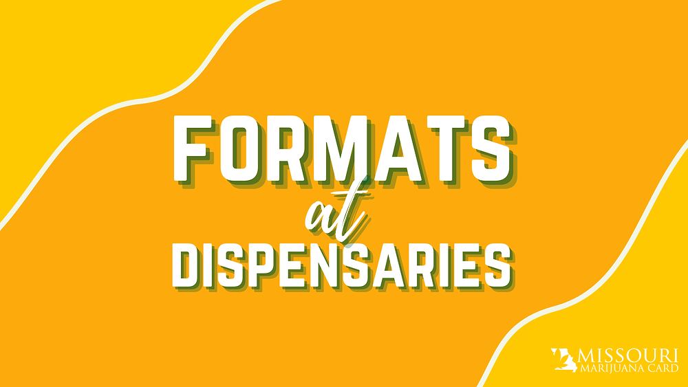 What formats can I find at Missouri dispensaries