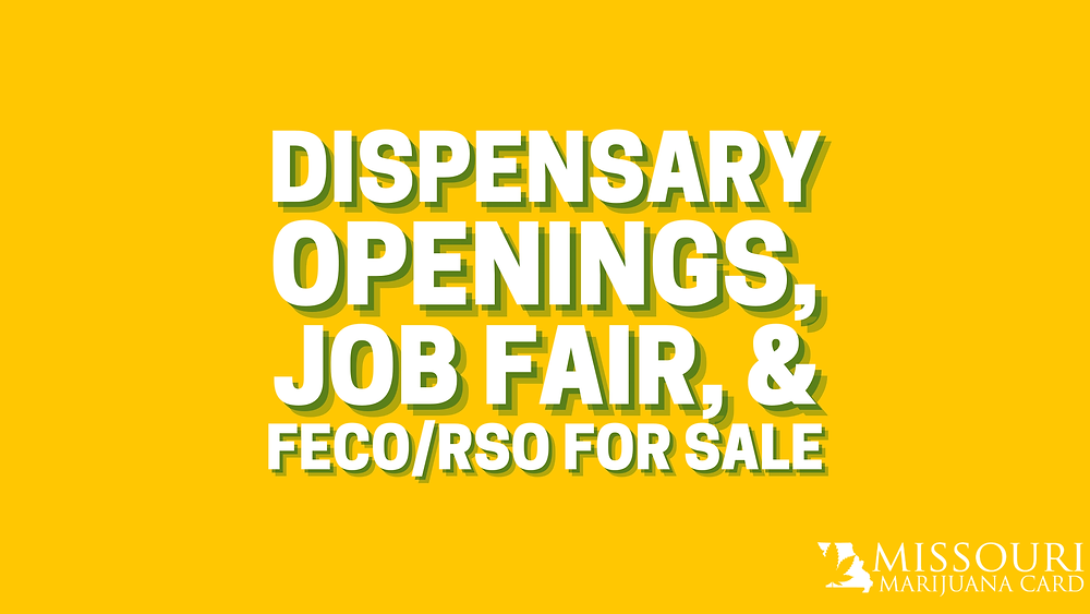 Dispensary openings, job fair, feco / rso for sale and more!