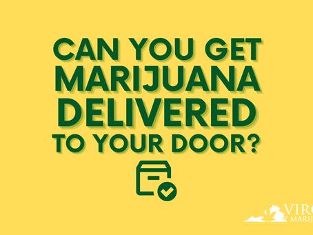 Virginia Medical Marijuana Dispensaries Offering Home Cannabis Delivery!