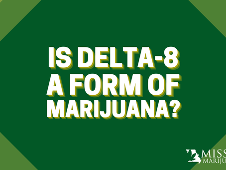 Is Delta-8 A Form of Marijuana? What You Need to Know About Delta-8 in Missouri