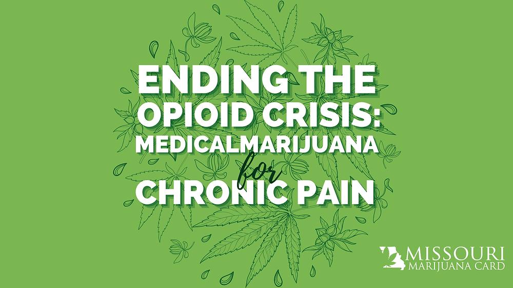 Ending the Opioid Crisis: Medical marijuana for chronic pain