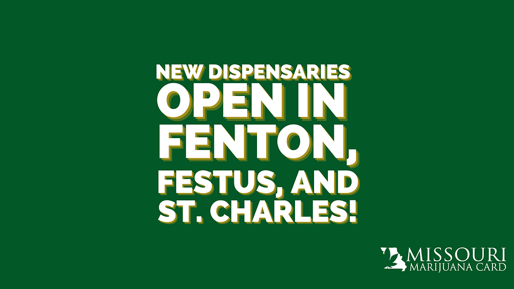 New dispensaries open in Fenton, Festus, and St. Charles