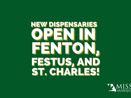 New Dispensaries Open in Fenton, Festus, and St. Charles!