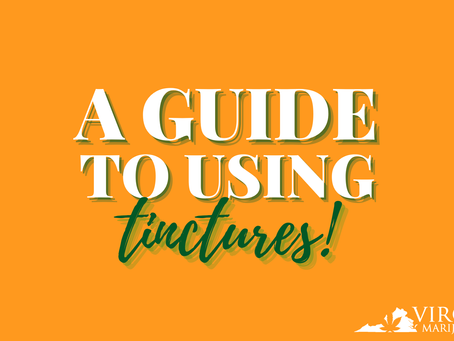A Guide to Tinctures in Virginia: What Can You Find in Dispensaries and Other Questions Answered